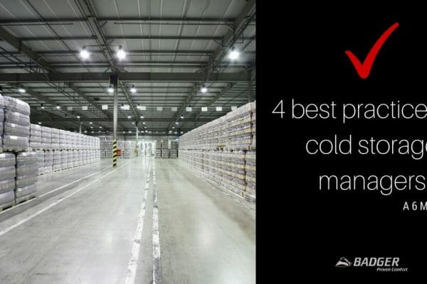 4 BEST PRACTICES FOR COLD STORAGE MANAGERS