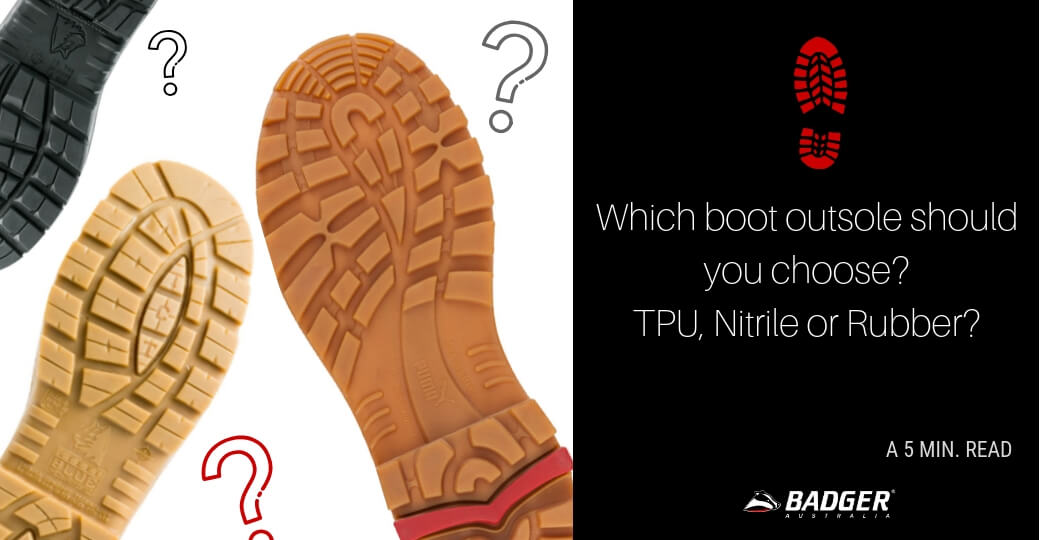 Which boot outsole should you choose_ TPU, Nitrile or Rubber_