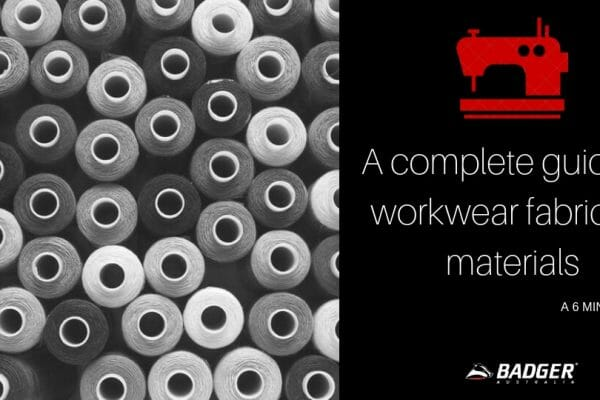 A complete guide to workwear fabrics & materials