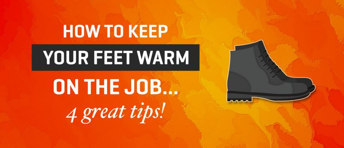 How-to-keep-your-feet-warm-on-the-job.-4-great-tips-new