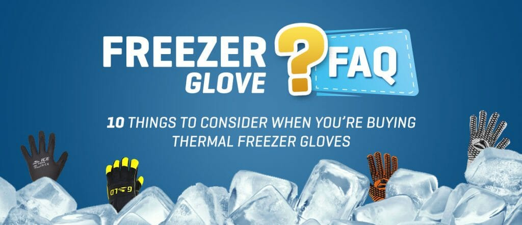 Freezer glove FAQs 10 things to consider when you're buying freezer gloves