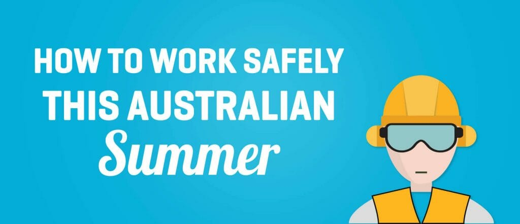 how to work safely this australian summer
